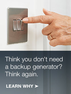 Think you don't need a backup generator? Think again.